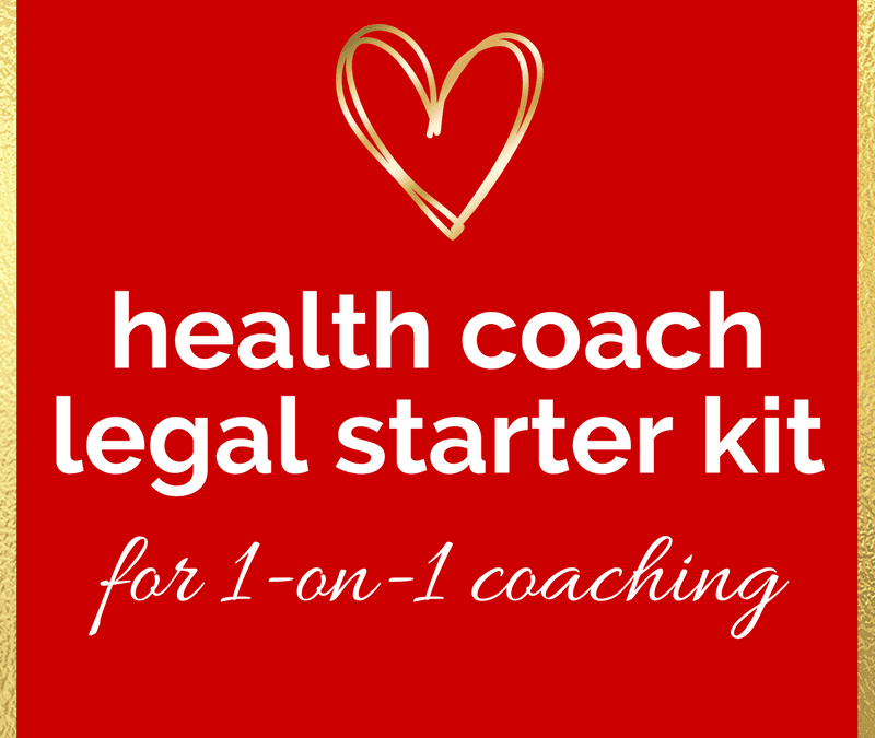 Health Coaches: NEW Legal Starter Kit! (save money & cover your buns!)