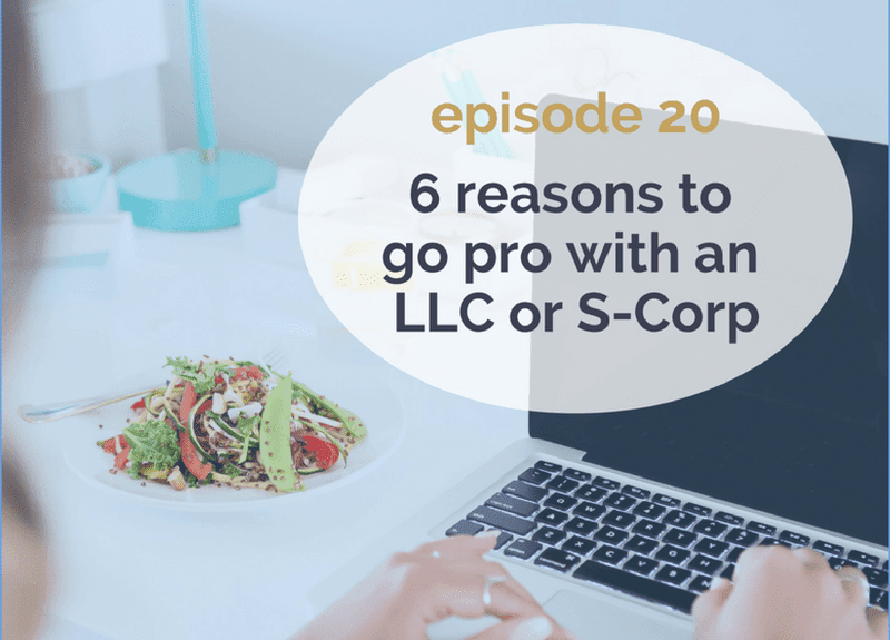 [Podcast] 6 reasons to go pro with an LLC or S-Corp