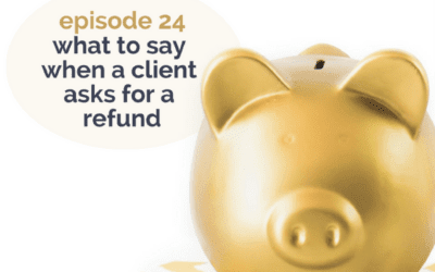 [Podcast] What to say when a client wants a refund