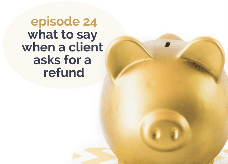 What to say when a client wants a refund