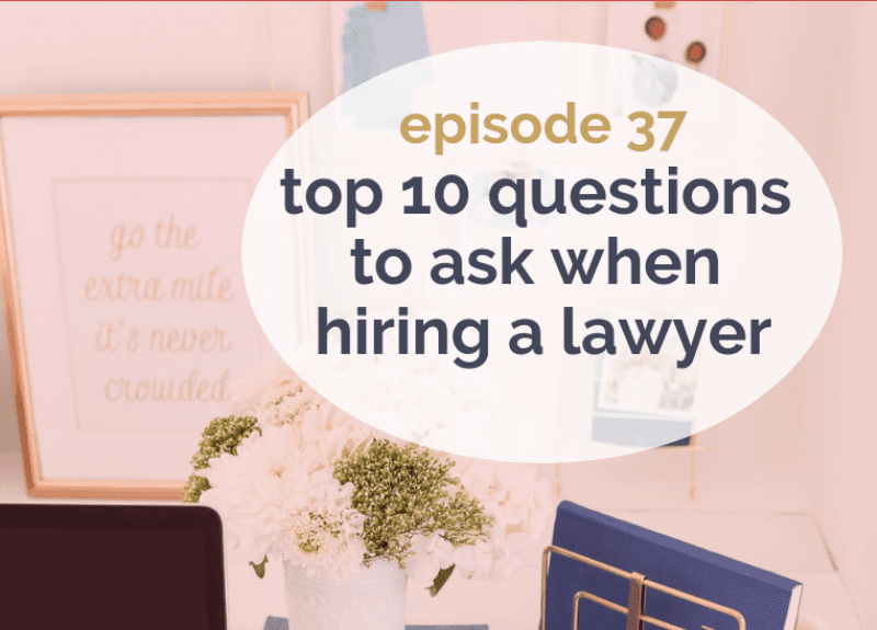 Top 10 questions to ask when hiring a lawyer