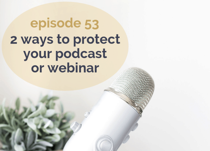 2 ways to protect your podcast or webinar