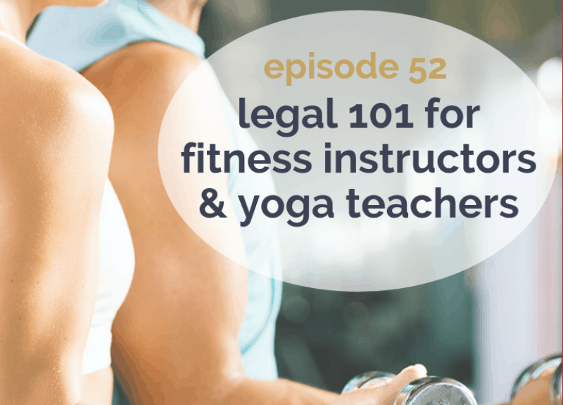 Legal 101 for fitness instructors & yoga teachers