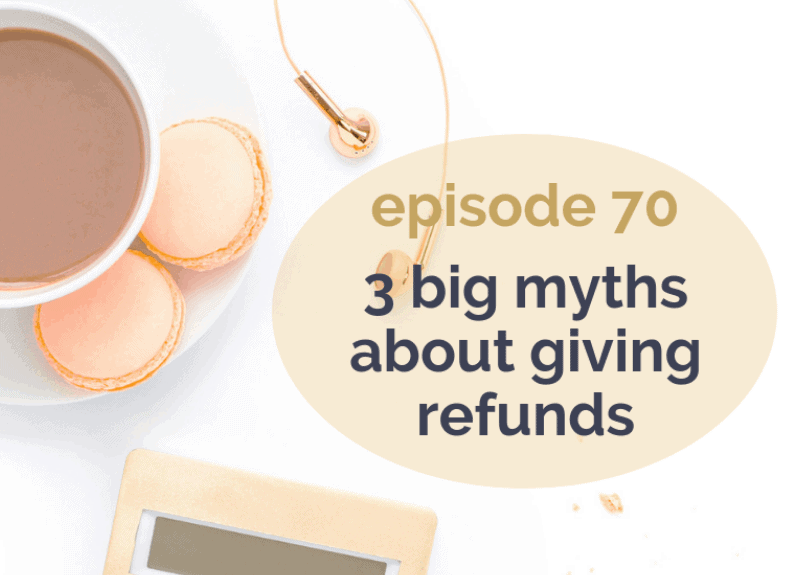 Debunking 3 big myths about giving refunds (and a gift for you!)