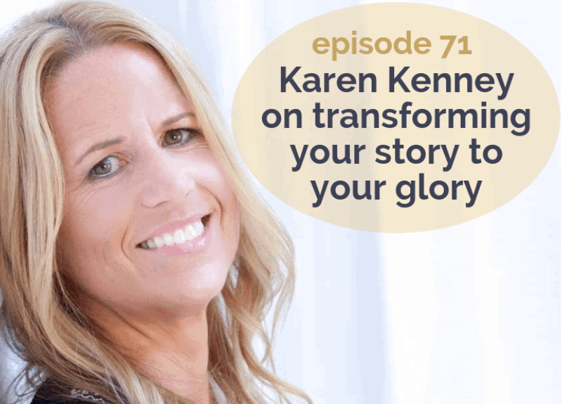 Karen Kenney on transforming your story to your glory