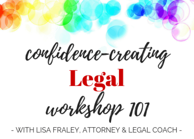Join me for the Confidence-Creating Legal Workshop 101 TODAY!