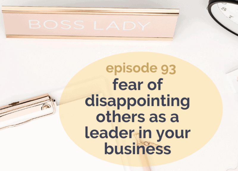 Fear of disappointing others as a leader in your business