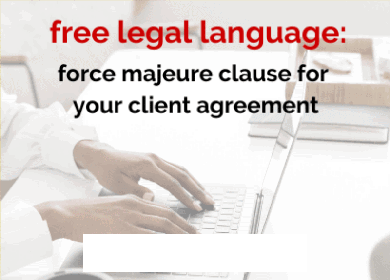 [FREE LEGAL LANGUAGE] Force majeure clause for your client agreements