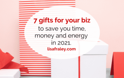 7 gifts for your biz to save you time, money and energy in 2021