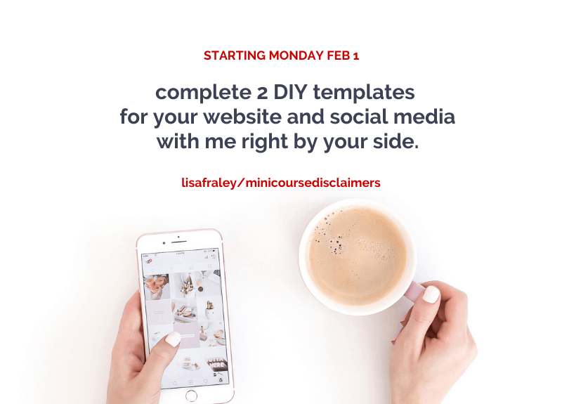 Mini Course starts Monday! Don't miss getting your disclaimers for your website and social media.